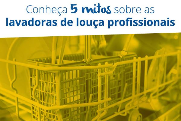 Conheça 5 mitos sobre as lavadoras de louça profissionais