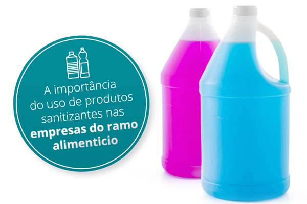 A importância do uso de produtos sanitizantes nas empresas do ramo alimentício
